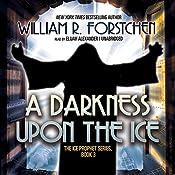 A Darkness upon the Ice | William R. Forstchen