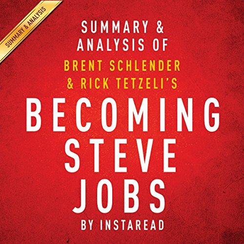 Becoming Steve Jobs by Brent Schlender and Rick Tetzeli -