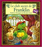 echange, troc Paulette Bourgeois, Brenda Clark - Le club secret de Franklin