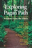 img - for Exploring the Pagan Path: Wisdom From the Elders book / textbook / text book