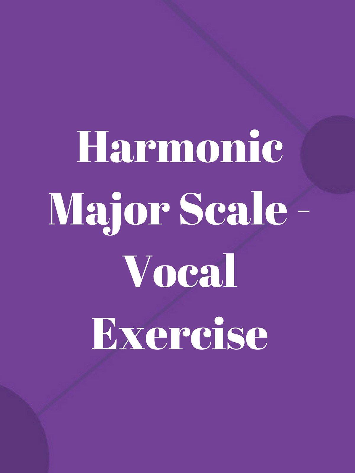 Harmonic Major Scale