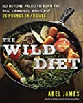 The Wild Diet: Go Beyond Paleo to Bur...