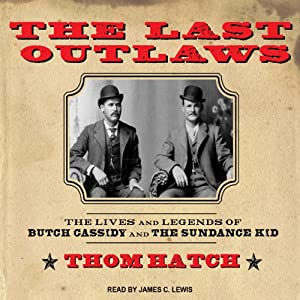 The Last Outlaws: The Lives and Legends of Butch Cassidy and the Sundance Kid | [Thom Hatch]