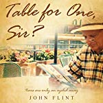 Table for One, Sir? | John Flint