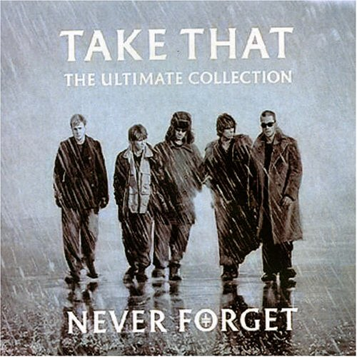 Take That - Never Forget [The Ultimate Collection] - Zortam Music