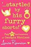 Startled by His Furry Shorts!' (Confessions of Georgia Nicolson) (0007222092) by Rennison, Louise