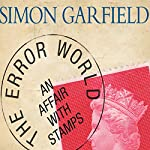 The Error World: An Affair with Stamps | Simon Garfield