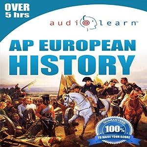 2013 AP European History AudioLearn: AudioLearn Test Prep Series | [AudioLearn History Team]