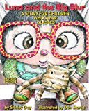 Luna and the Big Blur: A Story for Children Who Wear Glasses Revised Edition