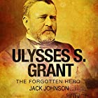 Ulysses S. Grant: The Forgotten Hero Hörbuch von Jack Johnson Gesprochen von: Jim D Johnston