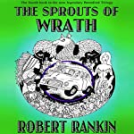 The Sprouts of Wrath: Brentford Trilogy, Book 4 | Robert Rankin
