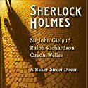 Sherlock Holmes: A Baker Street Dozen (Dramatized)  by Arthur Conan Doyle Narrated by John Gielgud, Ralph Richardson, Orson Welles
