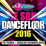 Le son dancefloor 2016 - 70 tubes