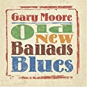 Moore, Gary - Old New Ballads Blues [Audio CD]<br>$463.00