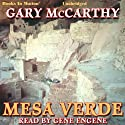 Mesa Verde (       UNABRIDGED) by Gary McCarthy Narrated by Gene Engene