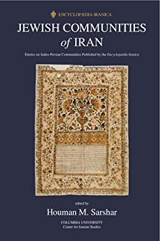 Review of Jewish communities of Iran: Entries on Judeo-Persian Communities Published by the Encyclopedia Iranica
