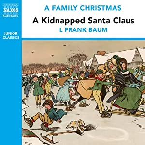 A Kidnapped Santa Claus (from the Naxos Audiobook 'A Family Christmas') Audiobook