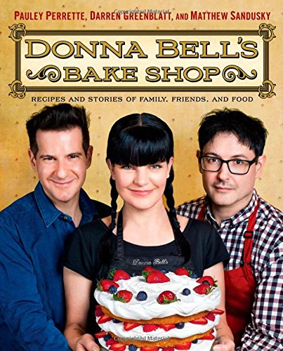 Download Donna Bell's Bake Shop: Recipes and Stories of Family, Friends, and Food