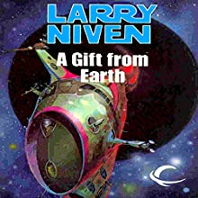 A Gift from Earth Audiobook by Larry Niven Narrated by Andy Caploe