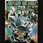 Joey and the Wolf | Steve Lemco