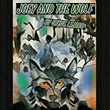 Joey and the Wolf Audiobook by Steve Lemco Narrated by Patricia Friia