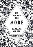 Image de Die Blumen der Mode: Klassische und neue Texte zur Philosophie der Mode