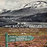 The Mounth Passes: A Heritage Guide to the Old Ways Through the Grampian Mountains | Neil Ramsay,Nate Pedersen