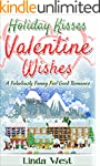Holiday Kisses and Valentine Wishes:...