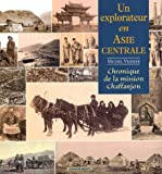 echange, troc Michel Vaissier - Un explorateur en Asie centrale : Cahiers du photographe et botaniste de la Mission Chaffanjon 1894