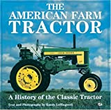The American Farm Tractor: A History of the Classic Tractor