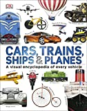 Cars Trains Ships and Planes (Visual Encyclopedia)