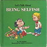 Being Selfish (Let's Talk About Series)