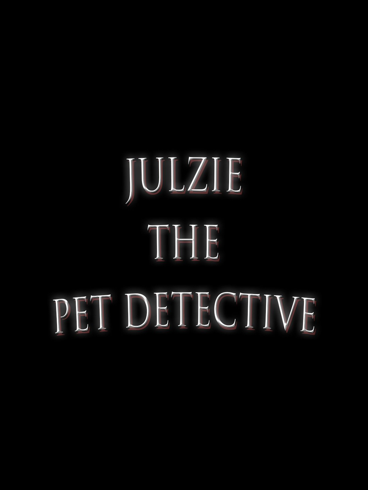 Julzie The Pet Detective
