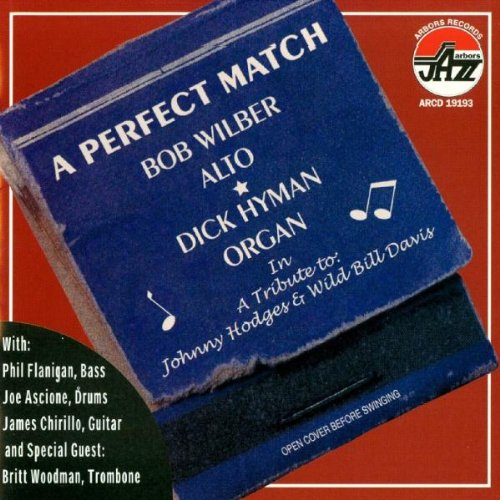 Perfect Match - Tribute to Hodges &amp; Wild Bill Davi by Bob Wilber and Dick Hyman