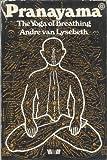 Pranayama: The Yoga of Breathing (Mandala Books)
