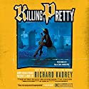 Killing Pretty: A Sandman Slim Novel Audiobook by Richard Kadrey Narrated by MacLeod Andrews