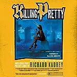 Killing Pretty: A Sandman Slim Novel | Richard Kadrey