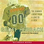 Stupid Fast (       UNABRIDGED) by Geoff Herbach Narrated by Fred Berman