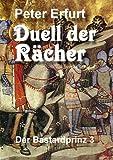 Duell der R�cher (Der Bastardprinz Teil 3)