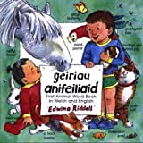 Geiriau Anifeiliaid: First Animal Word Book in Welsh and English (Welsh and English Edition)