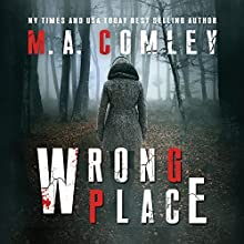 Wrong Place: DI Sally Parker Thriller Series #1 (       UNABRIDGED) by M. A. Comley Narrated by Charlotte Anne Dore