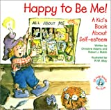 img - for Happy to Be Me!: A Kid Book about Self-Esteem (Elf-Help Books for Kids) book / textbook / text book