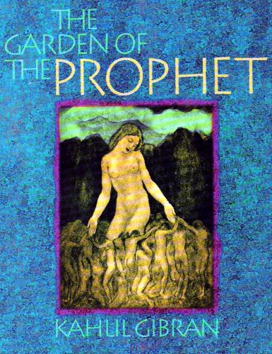 The Garden of the Prophet, Kahlil Gibran