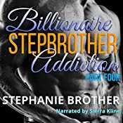 Billionaire Stepbrother - Addiction: Part Four | Stephanie Brother