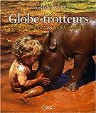 echange, troc Roland Seitre, Julia Seitre - Globe-trotteurs : Petits d'homme & grands animaux
