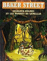 Baker Street, tome 3 : Sherlock Holmes et les hommes du camellia