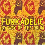 By Way of the Drum ~ Funkadelic