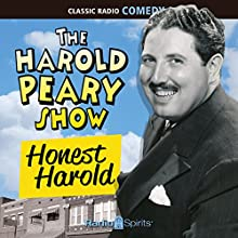 The Harold Peary Show: Honest Harold  by Norman Macdonnell Narrated by Harold Peary, Jane Morgan, Cathy Lewis