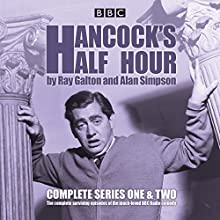Hancock's Half Hour: Complete Series One & Two (       UNABRIDGED) by Ray Galton, Alan Simpson Narrated by Tony Hancock, Sid James, Full Cast