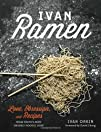 Ivan Ramen Love Obsession and Recipes from Tokyos Most Unlikely